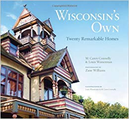 Wisconsin's Own - Twenty Remarkable Homes